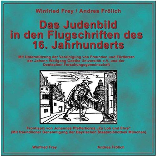 Das Judenbild in den Flugschriften des 16. Jahrhunderts. CD-ROM: Kontinuität und Wandel