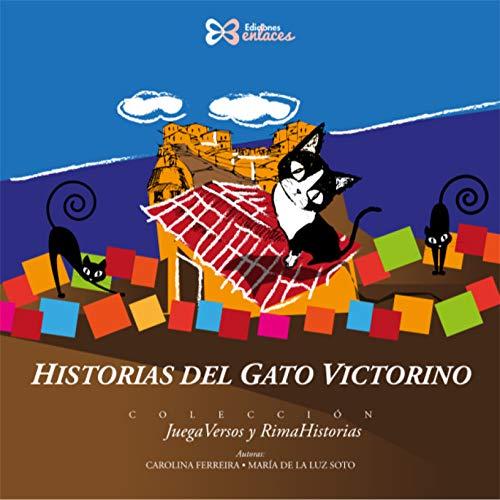 Historias del gato Victorino (Juego versos y rima historias nº 2) (Spanish Edition)