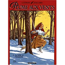 Plume aux vents, tome 1 : La Folle et l'Assassin (grand format)