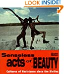 Senseless Acts of Beauty: Cultures of...