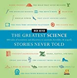 The Greatest Science Stories Never Told: 100 tales of invention and disc (Greatest Stories Never Told)