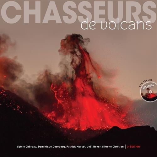 Chasseurs de volcans: Les 111 plus beaux volcans du monde - DVD inclus