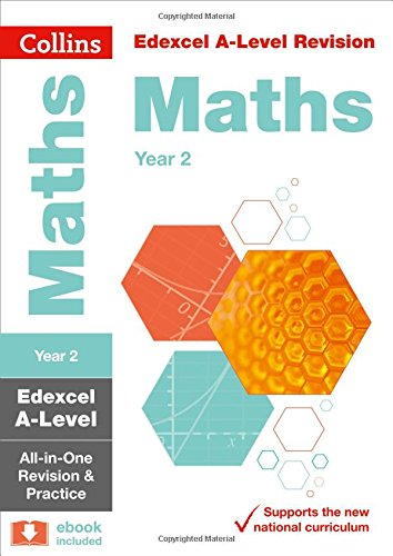 Edexcel A-level Maths Year 2 All-in-One Revision and Practic (Collins A-level Revision)