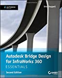 Autodesk Bridge Design for InfraWorks 360 Essentials: Autodesk Official Press
