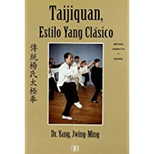 Taijiquan, estilo yang clásico: Método completo y Qigong (Deporte y artes marciales)