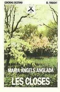 Les Closes.Trident par  Maria Àngels Anglada Abadal