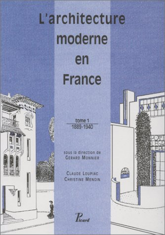 L'architecture moderne en France de 1889 à nos jours. De 1889 à 1940, volume 1