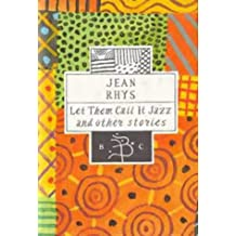 Let Them Call it Jazz and Other Stories (Bloomsbury Classic Series)