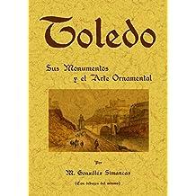 Toledo : sus monumentos y el arte ornamental