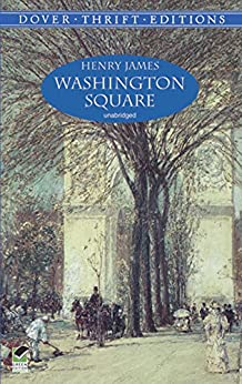 Washington Square (Dover Thrift Editions) di [James, Henry]