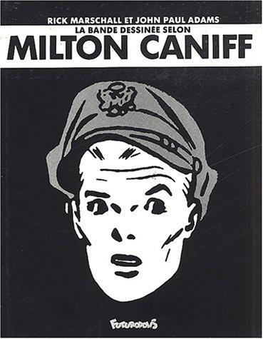 La bande dessinée selon Milton Caniff par Rick Marschall