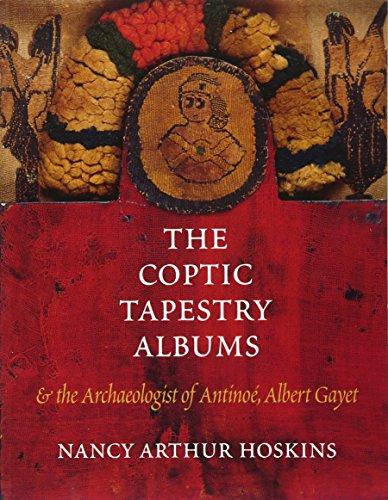 Albums and the Archaeologist of Antinoé, Albert Gayet: And the Archaeologist of Antinoe, Albert Gayet (Ägyptische Kostüme Geschichte)