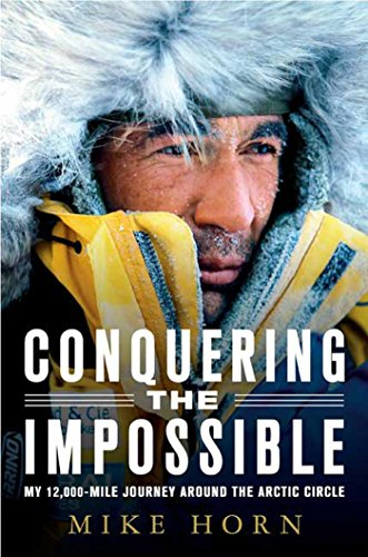 Conquering the Impossible: My 12,000-Mile Journey Around the Arctic Circle (English Edition) par Mike Horn