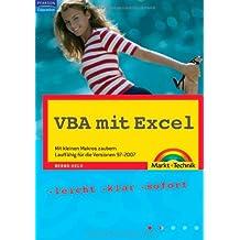 VBA mit Excel - aktuell zu Excel 2007: Mit kleinen Makros zaubern, Lauffähig für die Versionen 97-2007 (easy)
