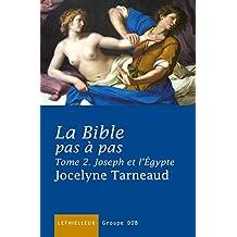 La Bible pas à pas, tome 2 : Joseph et l'Egypte (Bible - Catéchèse)
