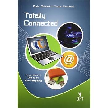 Totally Connected. Per Gli Ist. Tecnici E Professionali