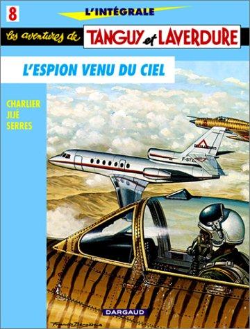 L'Intégrale Tanguy et Laverdure, tome 8 : L'espion venu du ciel