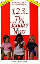 1, 2, 3 ... The Toddler Years: A Practical Guide for Parents & Caregivers