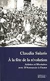 A la fête de la révolution - Artistes et libertaires avec D'Annunzio à Fiume