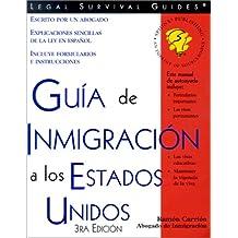 Guia de Inmigracion a Los Estados Unidos / USA Immigration Guide (Guia de Inmigracion A Estados Unidos (USA Immigration Guide))