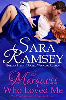 The Marquess Who Loved Me (Muses of Mayfair Book 3) (English Edition) von [Ramsey, Sara]
