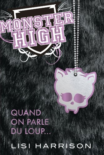Monster High T03 Quand on parle du loup.