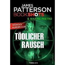 Tödlicher Rausch: James Patterson Bookshots. Women's Murder Club Thriller Neuerscheinung 2017