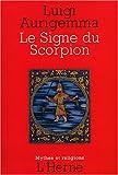 Le Signe du Scorpion - Dans les traditions occidentale de l'Antiquité gréco-latine à la Renaissance