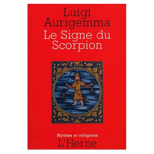 Le Signe du Scorpion : Dans les traditions occidentale de l'Antiquité gréco-latine à la Renaissance