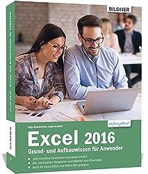 Excel 2016 Grund- und Aufbauwissen für Anwender: Schritt für Schritt vom Einsteiger zum Excel-Profi!