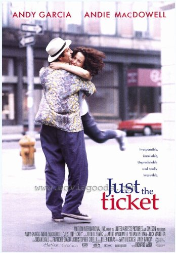 just-the-ticket-poster-movie-11-x-17-in-28cm-x-44cm-andy-garcia-andie-macdowell-richard-bradford-lau