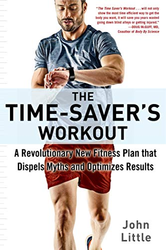 The Time-Saver's Workout: A Revolutionary New Fitness Plan that Dispels Myths and Optimizes Results (English Edition)