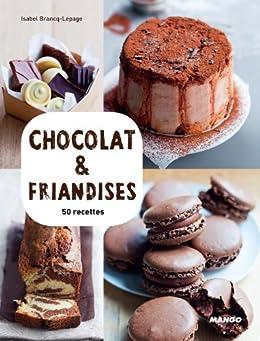 Chocolat & friandises (Vidéocook) von [Brancq-Lepage, Isabel]