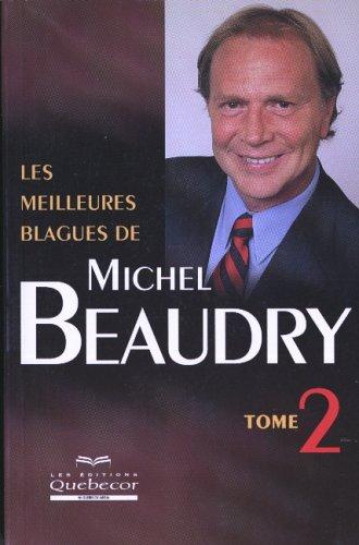 Les mailleures blagues de Michel Beaudry : Tome 2
