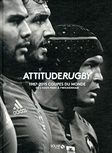 Attitude rugby : Les coupes du monde 1987/2015 par Attitude Rugby