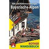 Alm- und Hüttenwanderungen Bayerische Alpen: 50 Touren zwischen Füssen und Chiemgau. (Rother Wanderbuch)