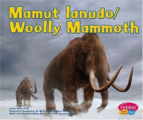 Mamut Lanudo/Wooly Mammoth (Pebble Plus Bilingual: Dinosaurios Y Animales Prehistoricos / Dinosarus and Prehistoric Animals)