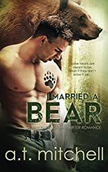 I Married a Bear: A BBW Paranormal Shifter Romance by A.T. Mitchell (2014-05-20)