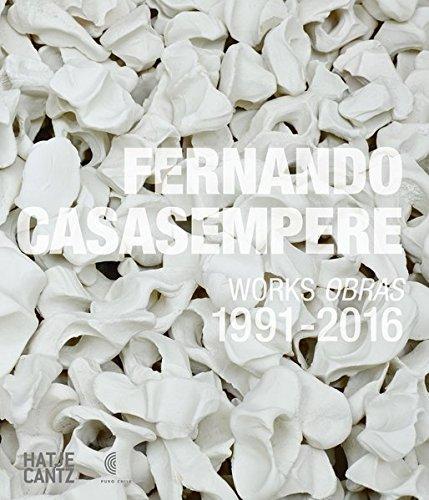 Fernando Casasempere: Works / Obras 1991-2016