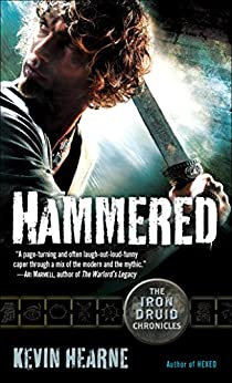Hammered (with bonus short story): The Iron Druid Chronicles, Book Three (English Edition) von [Hearne, Kevin]