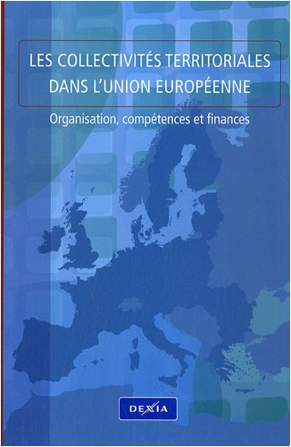 les-collectivites-territoriales-dans-lunion-europeenne-organisation-competences-et-finances-europe