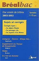 Bréalbac : Une année de lettres 2002-2003, terminale, Bac L - ES (Sujets et corrigés)