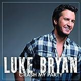 Songtexte von Luke Bryan - Crash My Party