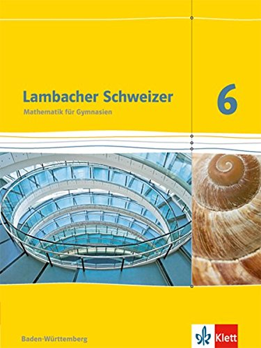 Lambacher Schweizer. 6. Schuljahr. Schülerbuch. Neubearbeitung. Baden-Württemberg