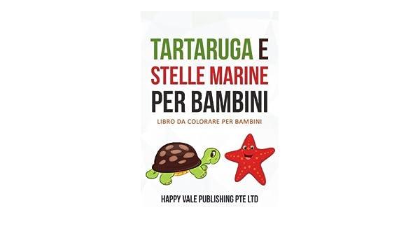 Stelle Marine Da Colorare.Buy Tartaruga E Stelle Marine Per Bambini Libro Da Colorare