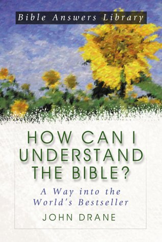 How Can I Understand the Bible: A Way into the World's Bestseller (Bible Answer Library) por John Drane