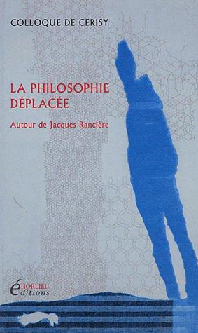Laurence Cornu - La philosophie déplacée : Autour de Jacques