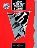 Learn as You Play Trumpet and Cornet: Tutor Book (New edition)