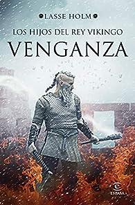 Los hijos del rey vikingo. Venganza par Lasse Holm