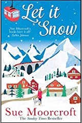 Let It Snow: Escape to a winter wonderland in this heartwarming new romance from the Sunday Times bestseller Kindle Edition